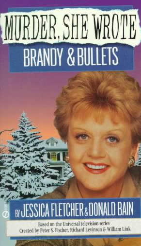 Brandy & Bullets By Fletcher, Jessica/ Bain, Donald