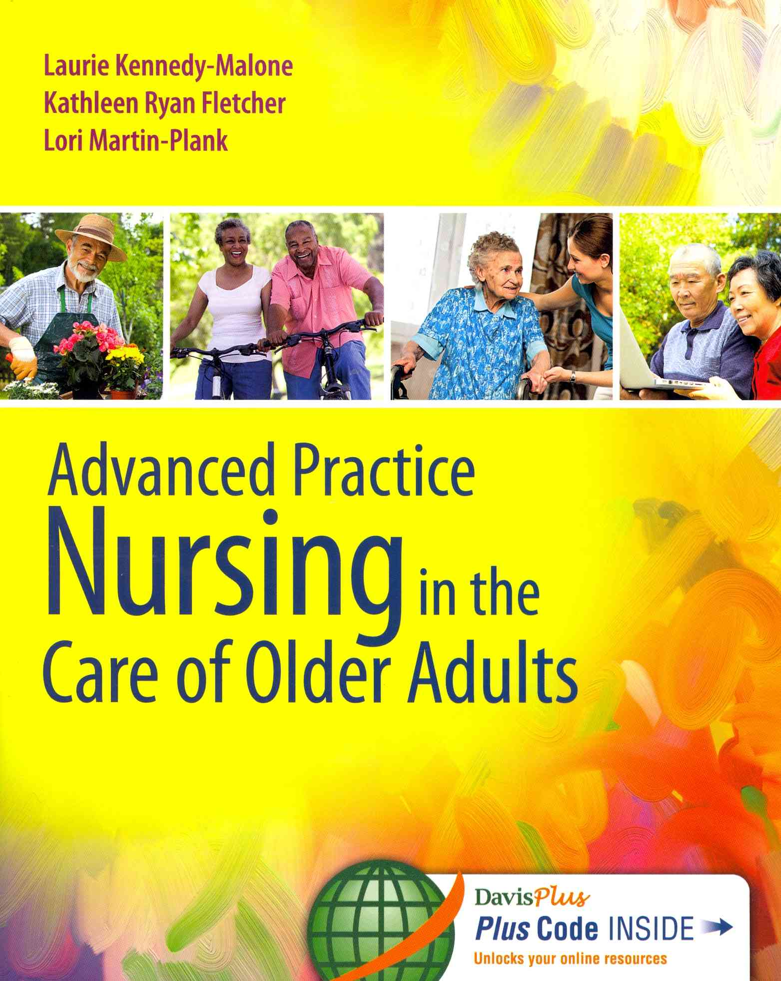 Advanced Practice Nursing in the Care of Older Adults By Kennedy-Malone, Laurie